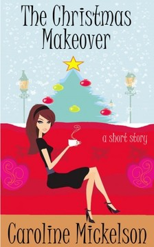 Mickelson Caroline - The Christmas Makeover [eKönyv: epub, mobi]