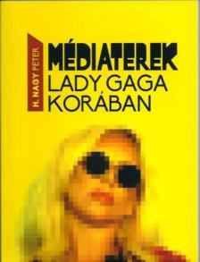 H. Nagy Péter - Médiaterek Lady Gaga korában