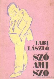 Tabi László - Szó ami szó [antikvár]