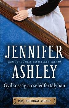 Jennifer Ashley - GYILKOSSÁG A CSELÉDFERTÁLYBAN