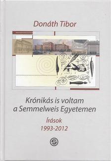Donáth Tibor - Krónikás is voltam a Semmelweis Egyetemen [antikvár]