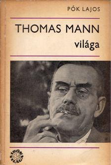 Pók Lajos - Thomas Mann világa [antikvár]