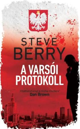 Steve Berry - A varsói protokoll