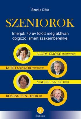 Szarka Dóra - SZENIOROK - Interjúk 70 év fölött még aktívan dolgozó ismert szakemberekkel