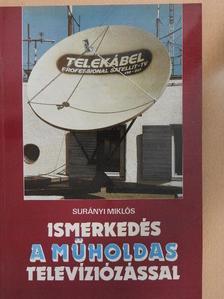 Surányi Miklós - Ismerkedés a műholdas televíziózással [antikvár]