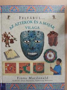 Fiona MacDonald - Az aztékok és a maják világa [antikvár]