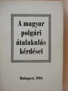 Borsi-Kálmán Béla - A magyar polgári átalakulás kérdései [antikvár]