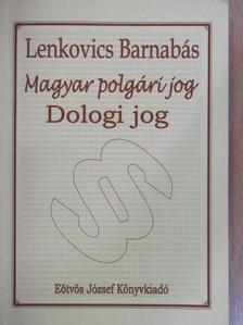Lenkovics Barnabás - Magyar polgári jog - Dologi jog [antikvár]