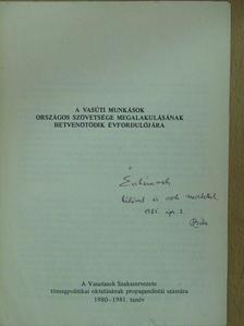 Gadanecz Béla - A Vasúti Munkások Országos Szövetsége megalakulásának hetvenötödik évfordulójára (dedikált példány) [antikvár]