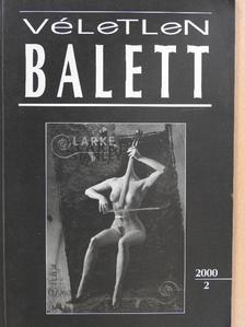Alexa Károly - Véletlen Balett 2000/2. (dedikált példány) [antikvár]