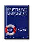Dr. Korányi Erzsébet - ÉRETTSÉGI MATEMATIKA - KULCSSZAVAK /E/