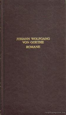 Johann Wolfgang Goethe - Romane II [antikvár]
