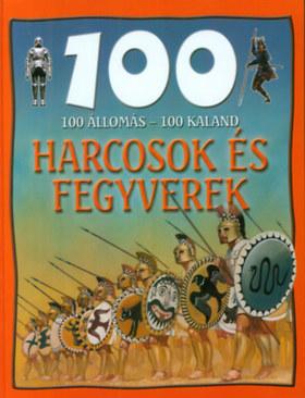 HARCOSOK ÉS FEGYVEREK - 100 ÁLLOMÁS - 100 KALAND