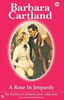 Barbara Cartland - A Rose In Jeopardy [eKönyv: epub, mobi]