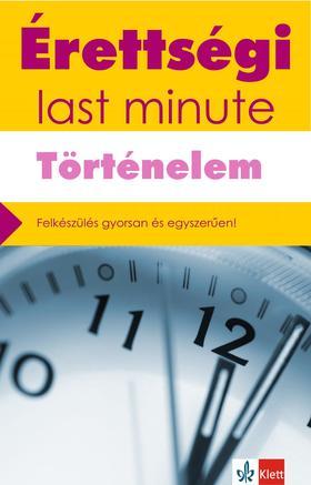 Baracs Nóra, Matusné Németh Eszter - Érettségi - Last minute - Történelem