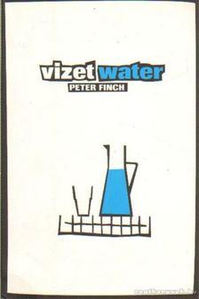 FINCH, PETER - Vizet / Water [antikvár]