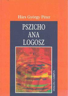 Hárs György Péter - Pszicho ana logosz [antikvár]