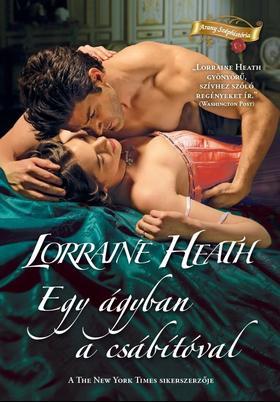 Lorraine Heath - Egy ágyban a csábítóval