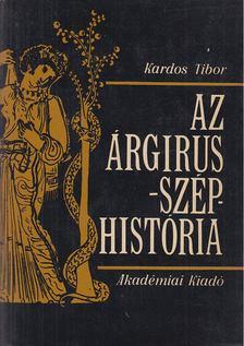 Kardos Tibor - Az Árgirus-széphistória [antikvár]