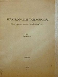 Pálfy Gyula - Szakirodalmi tájékozódás [antikvár]