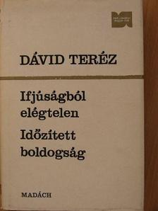 Dávid Teréz - Ifjúságból elégtelen/Időzített boldogság [antikvár]