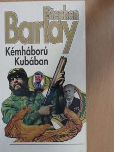 Stephen Barlay - Kémháború Kubában [antikvár]