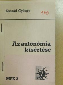 Konrád György - Az autonómia kísértése [antikvár]