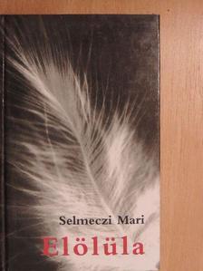 Selmeczi Mari - Elölüla [antikvár]