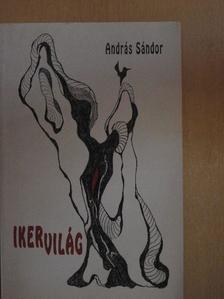 András Sándor - Ikervilág [antikvár]