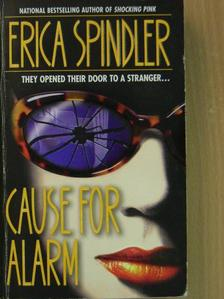 Erica Spindler - Cause for Alarm [antikvár]