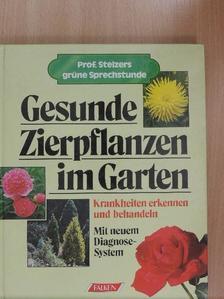 Gottfied Stelzer - Gesunde Zierpflanzen im Garten [antikvár]
