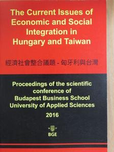 Csáki György - The Current Issues of Economic and Social Integration in Hungary and Taiwan [antikvár]