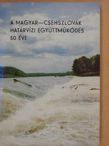 Balázs László - A magyar-csehszlovák határvízi együttműködés 50 éve (dedikált példány) [antikvár]