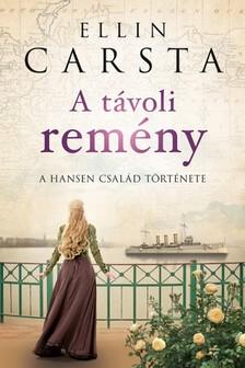 CARSTA, ELLIN - A távoli remény - A Hansen család története [eKönyv: epub, mobi]