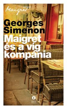 Georges Simenon - Maigret és a víg kompánia