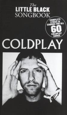 LITTLE BLACK SONGBOOK - LBB COLDPLAY : COMPLETE LYRICS & CHORDS FOR ALL 60 COLDPLAY SONGS