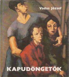 VADAS JÓZSEF - Kapudöngetők [antikvár]