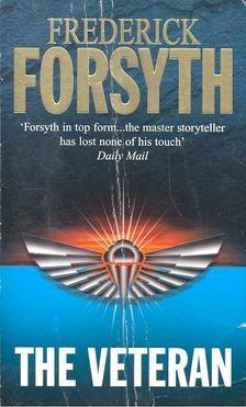 Frederick Forsyth - The Veteran [antikvár]