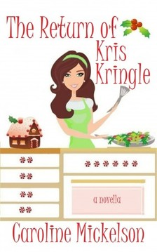 Mickelson Caroline - The Return of Kris Kringle [eKönyv: epub, mobi]