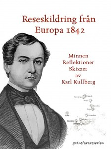 Kullberg Karl - En reseskildring fran Europa 1842 [eKönyv: epub, mobi]