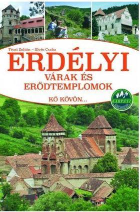Szalay Könyvkiadó - Erdélyi várak és erődtemplomok - Kő kövön