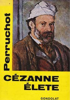HENRI PERRUCHOT - Cézanne élete [antikvár]