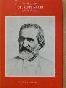 Eősze László - Giuseppe Verdi életének krónikája [antikvár]