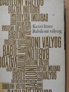 Keszi Imre - Babiloni vályog [antikvár]