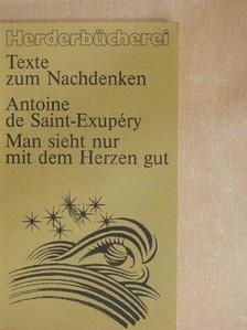 Antoine de Saint-Exupéry - Man sieht nur mit dem Herzen gut [antikvár]