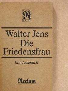 Walter Jens - Die Friedensfrau [antikvár]