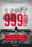 Heather Dune Macadam - 999 fogoly - Az első auschwitzi női transzport története [eKönyv: epub, mobi]