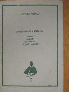 Horváth András - Ansgard pillantásai (dedikált példány) [antikvár]