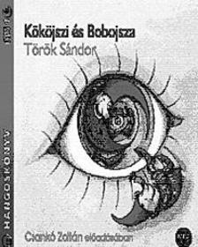 Török Sándor - Kököjszi és Bobojsza - hangoskönyv