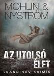 Peter Mohlin-Peter Nyström - Az utolsó élet [eKönyv: epub, mobi]